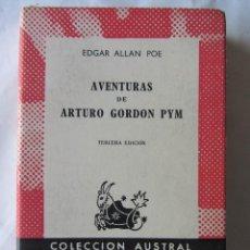 Libros de segunda mano: AVENTURAS DE ARTURO GORDON PYM. EDGARD ALLAN POE. ED. ESPASA-CALPE. AUSTRAL 1964. Lote 79644117