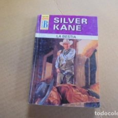 Libros de segunda mano: SILVER KANE / LA BESTIA - CALIFORNIA 290 - AÑO 2002 - BUEN ESTADO. Lote 79826013