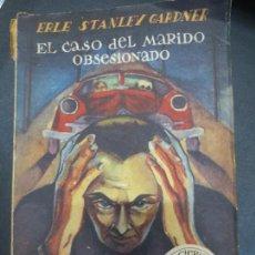 Libros de segunda mano: EL CASO DEL MARIDO OBSESIONADO ERLE STANLEY GARDNER EDIT ZIG-ZAG AÑO 1950. Lote 80835535