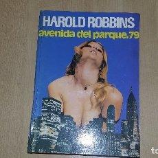 Libros de segunda mano: HAROLD ROBBINS - AVENIDA DEL PARQUE, 79 - AURA, EDICIONES 1973 REF. 004. Lote 80880099