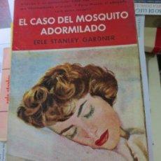 Libros de segunda mano: EL CASO DEL MOSQUITO ADORMILADO ERLE STANLY GARDNER AÑO 1958. Lote 80968712