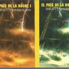 Livres d'occasion: WILLIAM HOPE HODGSON. EL PAIS DE LA NOCHE. 2 TOMOS. COMPLETO. Lote 81045236