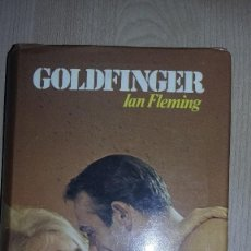 Libros de segunda mano: GOLDFINGER DE IAN FLEMING. JAMES BOND 007. REF. 021. Lote 81190224
