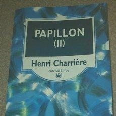 Libros de segunda mano: PAPILLON II- SIN USO - RBA 1995 -504 PG. - LEER ENVIOS. Lote 81653504