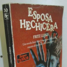 Libros de segunda mano: ESPOSA HECHICERA - SUPER TERROR - MARTINEZ ROCA 1989 - FRITZ LIEBER. Lote 81932586