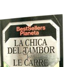 Libros de segunda mano: LA CHICA DEL TAMBOR, DE JOHN LE CARRE.. Lote 82159964