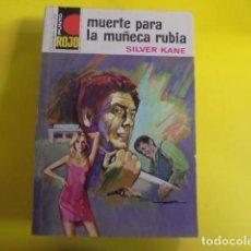 Libros de segunda mano: MUERTE PARA LA MUÑECA RUBIA - SILVER KANE - PUNTO ROJO 538 - 1972 - PERFECTO ESTADO. Lote 82495876