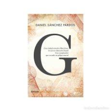 Libros de segunda mano: G. NOVELA POLICIACA SOBRE GAUDÍ AMBIENTADA BARCELONA 1874-75 DE DANIEL SÁNCHEZ PARDOS PLANETA 2015. Lote 82796440