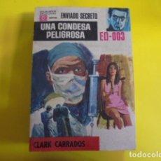 Libros de segunda mano: ENVIADO SECRETO 120 - CLARK CARRADOS / UNA CONDESA PELIGROSA - 1970 - 1ª EDIC - MUY BUEN ESTADO. Lote 82892376