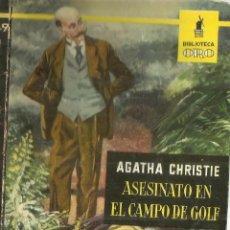 Libros de segunda mano: ASESINATO EN EL CAMPO DE GOLF. AGATHA CRISTIE. EDITORIAL MOLINO. BARCELONA. 1957. Lote 83466224