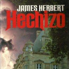 Libros de segunda mano: JAMES HERBERT-HECHIZO.PLAZA & JANÉS ÉXITOS.1989.. Lote 85458448