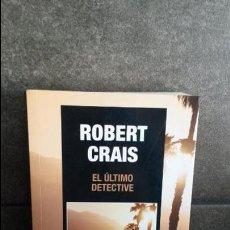 Libros de segunda mano: EL ULTIMO DETECTIVE. ROBERT CRAIS. . Lote 85618864