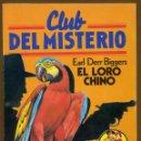 Libros de segunda mano: CLUB DEL MISTERIO Nº 14 - EL LORO CHINO. Lote 85922760
