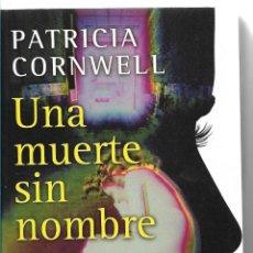 Libros de segunda mano: UNA MUERTE SIN NOMBRE - PATRICIA CORNWELL - EDICIONES Z - 1º EDICIÓN 2008. Lote 86324060