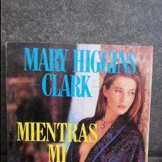 Libros de segunda mano: MIENTRAS MI AMADA DUERME... MARY HIGGINS CLARK. LASSER PRESS MEXICANA S.A D.F 1990.. Lote 87234912