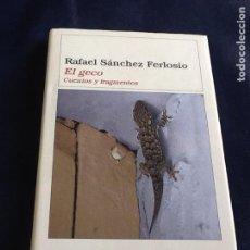 Libros de segunda mano: EL GECO. RAFAEL SANCHES FERLOSIO (SU NARRATIVA BREVE COMPLETA). Lote 87403540