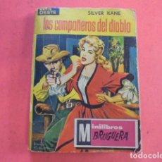 Libros de segunda mano: SILVER KANE - LOS COMPAÑEROS DEL DIABLO - MINI LIBROS BRUGUERA OESTE 14 - 1962. Lote 88216572