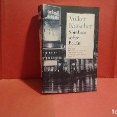 Libros de segunda mano: SOMBRAS SOBRE BERLÍN VOLKER KUTSCHER EDICIONES B. Lote 88860716