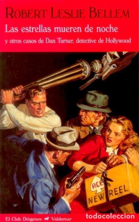 ROBERT LESLIE BELLEM - LAS ESTRELLAS MUEREN DE NOCHE - CLUB DIÓGENES 299 - VALDEMAR 2011 - 1ª EDIC. (Libros de segunda mano (posteriores a 1936) - Literatura - Narrativa - Terror, Misterio y Policíaco)
