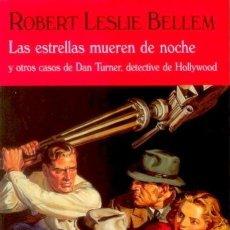 Libros de segunda mano: ROBERT LESLIE BELLEM - LAS ESTRELLAS MUEREN DE NOCHE - CLUB DIÓGENES 299 - VALDEMAR 2011 - 1ª EDIC.. Lote 89023124
