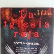 Livros em segunda mão: SCOTT NICHOLSON - LA IGLESIA ROJA (TERROR). Lote 89054908