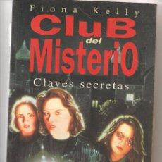 Libros de segunda mano: FIONA KELLY. CLUB DEL MISTERIO. Nº 1. CLAVES SECRETAS. EDICIONES B. 1ª EDIC. 1997. (P/D32). Lote 89831892