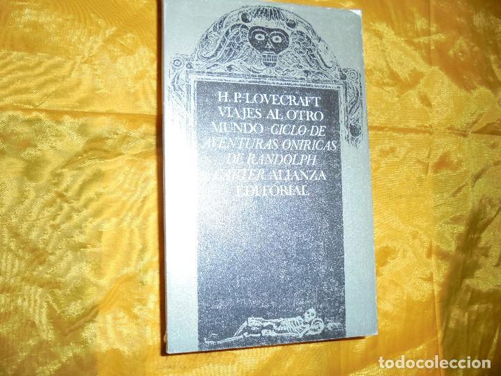 H. P. LOVECRAFT. VIAJES AL OTRO MUNDO. ALIANZA EDITORIAL , 2ª EDICION 1973 (Libros de segunda mano (posteriores a 1936) - Literatura - Narrativa - Terror, Misterio y Policíaco)