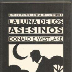 Libros de segunda mano: DONALD E. WESTLAKE. LA LUNA DE LOS ASESINOS. ESPASA. Lote 91142105