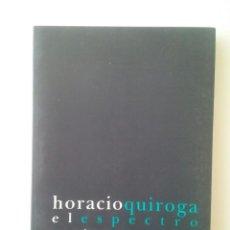 Libros de segunda mano: EL ESPECTRO Y OTROS CUENTOS DE MUERTE - HORACIO QUIROGA . Lote 91432270