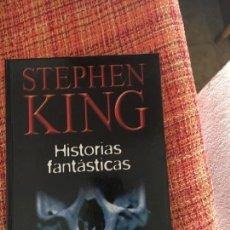 Libros de segunda mano: STEPHEN KING-HISTORIAS FANTASTICAS. Lote 91537520