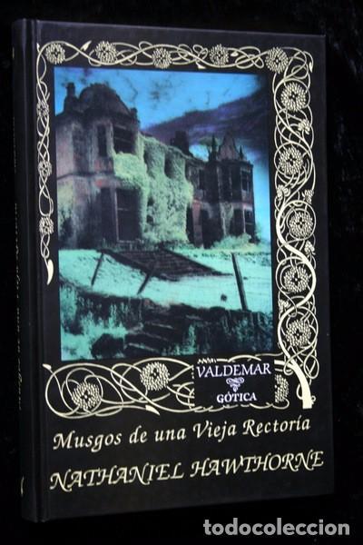 MUSGOS DE UNA VIEJA RECTORIA - NATHANIEL HAWTHORNE - VALDEMAR - GOTICA - PRIMERA EDICION (Libros de segunda mano (posteriores a 1936) - Literatura - Narrativa - Terror, Misterio y Policíaco)