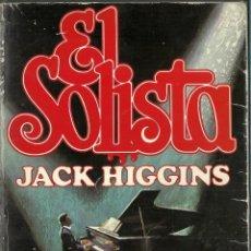 Libros de segunda mano: JACK HIGGINS-EL SOLISTA.NOVELISTAS DEL DÍA.PLAZA & JANÉS.1981.. Lote 92992140