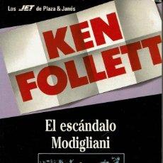 Libros de segunda mano: KEN FOLLET - EL ESCÁNDALO MODIGLIANI V. Lote 93065080