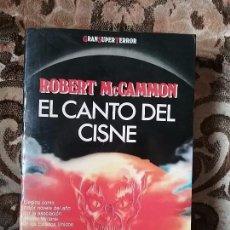 Libros de segunda mano: EL CANTO DEL CISNE. SIN LEER, EXCELENTE ESTADO. GRAN SUPER TERROR, MARTINEZ ROCA. ROBERT MCCAMMON.. Lote 162470936