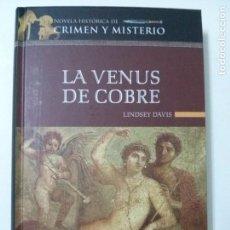 Libros de segunda mano: LA VENUS DE COBRE. LINDSEY DAVIS.TAPA DURA. Lote 93963540