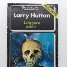 Livros em segunda mão: LA HERENCIA MALDITA - LARRY HUTTON - SERIE TERROR THANATOS Nº 12 - EDICIONES FORUM. Lote 94161560