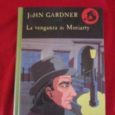 Libros de segunda mano: LA VENGANZA DE MORIARTY. JOHN GARDNER. LOS ARCHIVOS DE BAKER STREET 10 VALDEMAR TEBENI NUEVO. Lote 95461067