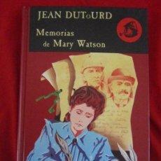 Libros de segunda mano: MEMORIAS DE MARY WATSON JEAN DUTOURD. LOS ARCHIVOS DE BAKER STREET 8 VALDEMAR TEBENI NUEVO. Lote 95461207