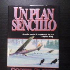 Libros de segunda mano: UN PLAN SENCILLO SCOTT SMITH EDICIONES B. Lote 95749391