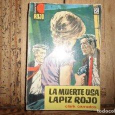Libros de segunda mano: PUNTO ROJO Nº 80 LA MUERTE USA LAPIZ ROJO CLARK CARRADOS BRUGUERA. Lote 95777599