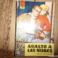 Libros de segunda mano: PUNTO ROJO Nº 90 ASALTO A LAS NUBES CLARK CARRADOS BRUGUERA. Lote 95777655