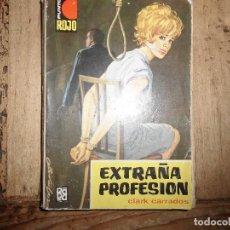 Libros de segunda mano: PUNTO ROJO Nº 94 EXTRAÑA PROFESION CLARK CARRADOS BRUGUERA. Lote 95777787