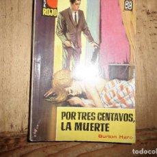 Libros de segunda mano: PUNTO ROJO Nº 103 POR TRES CENTAVOS LA MUERTE BURTON HARE BRUGUERA. Lote 95778191