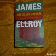 Libros de segunda mano: JAMES ELLROY. SEIS DE LOS GRANDES. EDICIONES B. COL. PUNTO DE LECTURA 2002. Lote 95827811