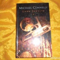 Libros de segunda mano: MICHAEL CONNELLY. LUNA FUNESTA. EDICIONES B. 2004. Lote 95834743