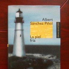 Libros de segunda mano: LA PIEL FRIA - ALBERT SANCHEZ PIÑOL - CIRCULO DE LECTORES - TAPA DURA (6S). Lote 98819642