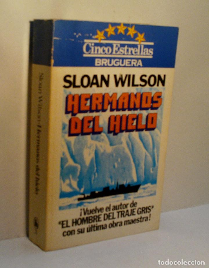 HERMANOS DE HIELO. WILSON SLOAN. 1981 (Libros de segunda mano (posteriores a 1936) - Literatura - Narrativa - Terror, Misterio y Policíaco)