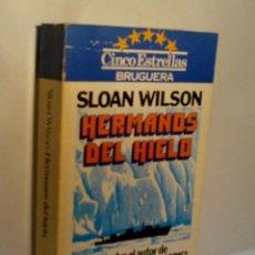 Libros de segunda mano: HERMANOS DE HIELO. WILSON SLOAN. 1981. Lote 96419355