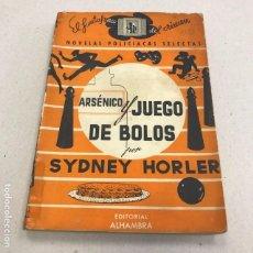 Libros de segunda mano: ARSENICO Y JUEGO DE BOLOS - ED. ALHAMBRA - 1948. Lote 96782159