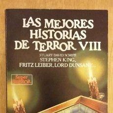 Libros de segunda mano: LAS MEJORES HISTORIAS DE TERROR VIII: STEPHEN KING, FRITZ LEIBER ETC EDICIONES MARTINEZ ROCA 1987. Lote 97220047